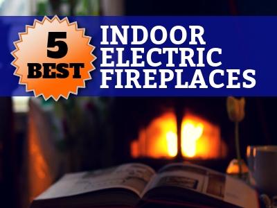 5 best indoor electric fireplaces - best consumer reviews