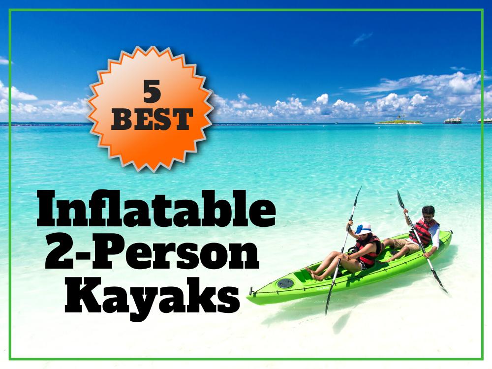 2 person inflatable kayaks