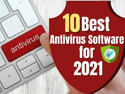 10 Best Antivirus Software for 2021
